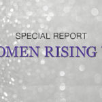 Special Report: Women Rising Up